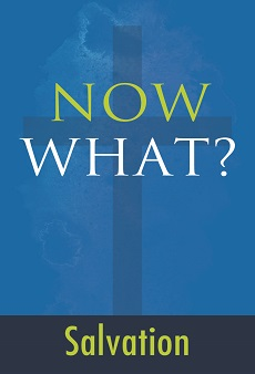 Now What? Salvation