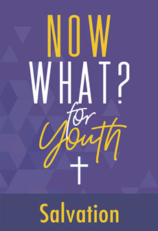 Now What? for Youth: Salvation